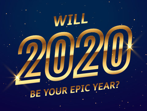 Will 2020 be your epic year?